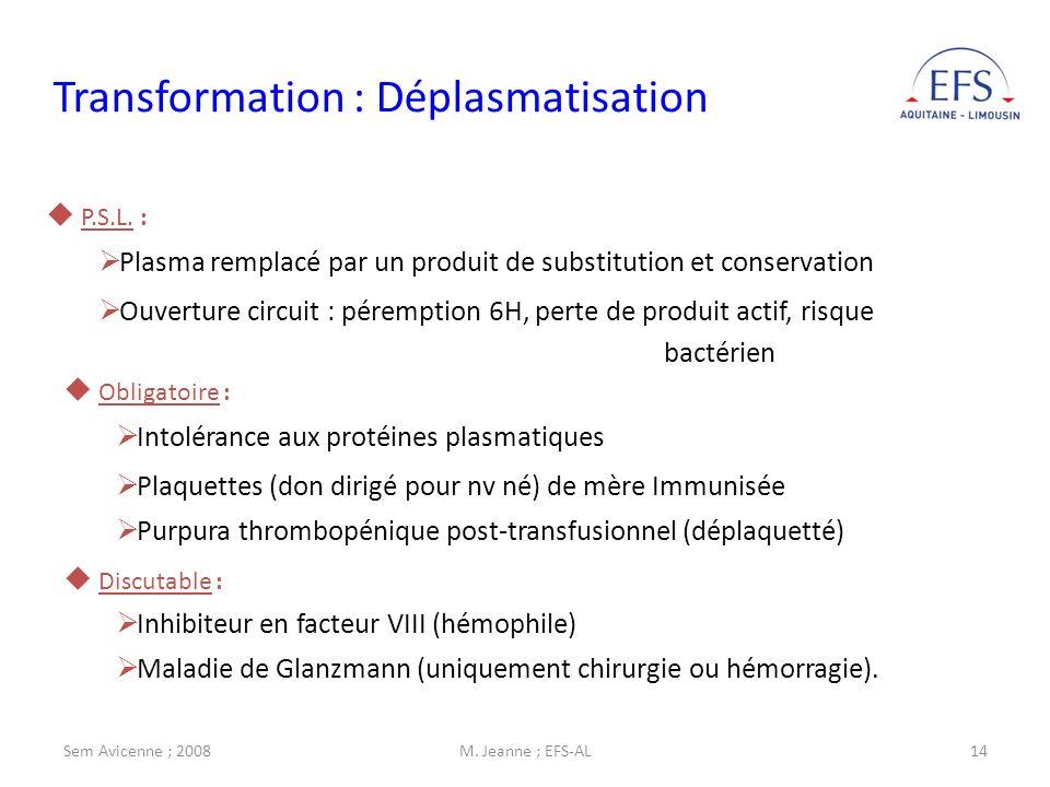 Sem Avicenne ; 2008M. Jeanne ; EFS-AL14 Transformation : Déplasmatisation P.S.L. : Plasma remplacé par un produit de substitution et conservation Ouve