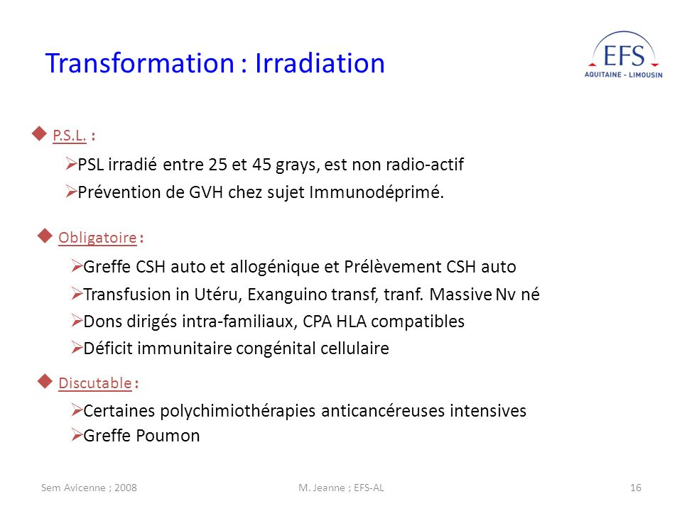 Sem Avicenne ; 2008M.Jeanne ; EFS-AL16 Transformation : Irradiation P.S.L.