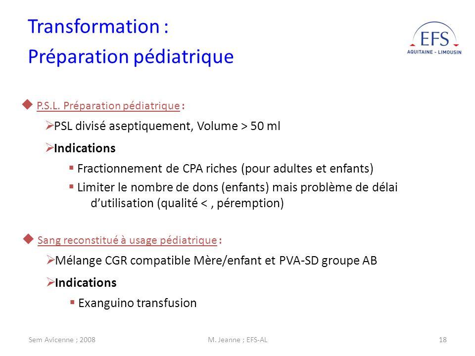 Sem Avicenne ; 2008M. Jeanne ; EFS-AL18 Transformation : Préparation pédiatrique P.S.L. Préparation pédiatrique : PSL divisé aseptiquement, Volume > 5