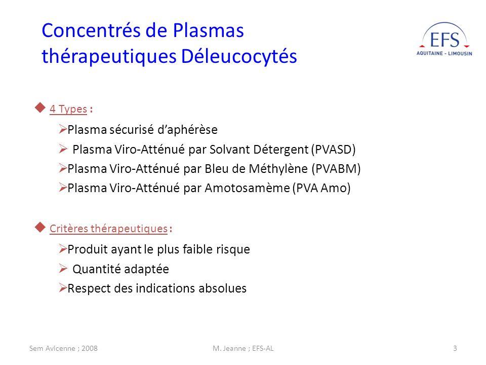 Sem Avicenne ; 2008M. Jeanne ; EFS-AL3 4 Types : Plasma sécurisé daphérèse Plasma Viro-Atténué par Solvant Détergent (PVASD) Plasma Viro-Atténué par B