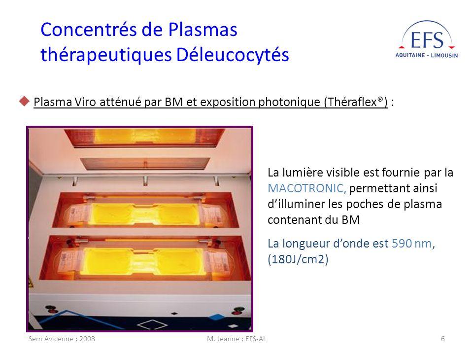 Sem Avicenne ; 2008M. Jeanne ; EFS-AL6 Plasma Viro atténué par BM et exposition photonique (Théraflex®) : La lumière visible est fournie par la MACOTR