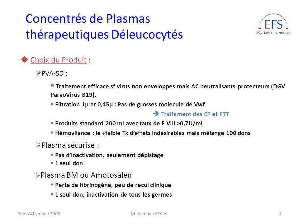 Sem Avicenne ; 2008M. Jeanne ; EFS-AL7 Concentrés de Plasmas thérapeutiques Déleucocytés Choix du Produit : PVA-SD : Traitement efficace sf virus non