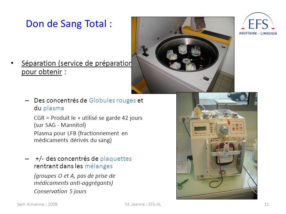 Sem Avicenne ; 2008M. Jeanne ; EFS-AL11 Don de Sang Total : Séparation (service de préparation) pour obtenir : – Des concentrés de Globules rouges et