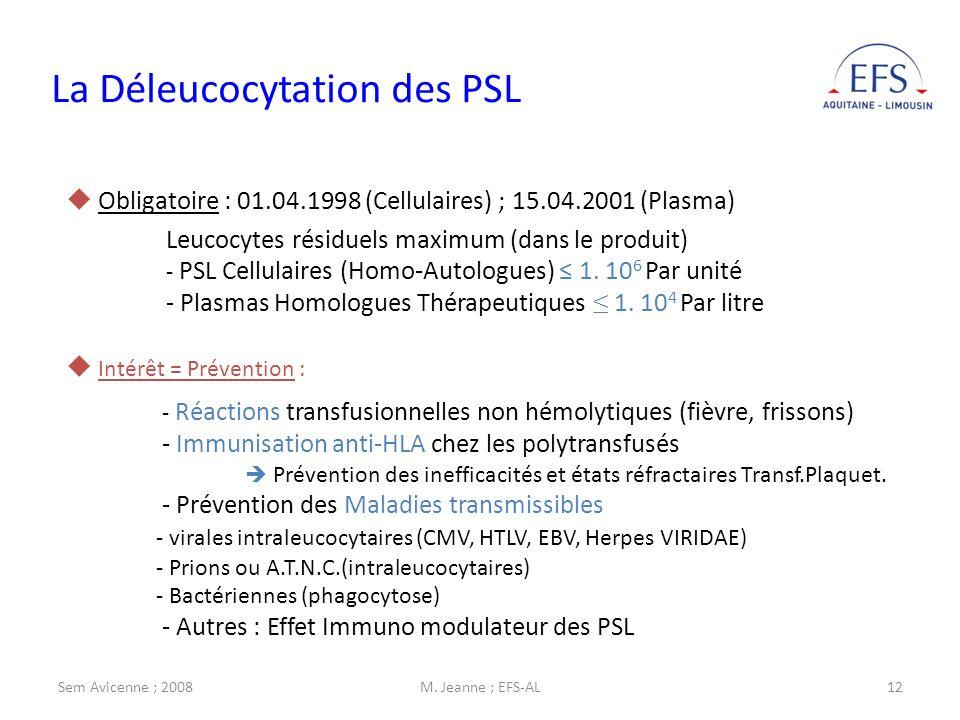 Sem Avicenne ; 2008M. Jeanne ; EFS-AL12 Obligatoire : 01.04.1998 (Cellulaires) ; 15.04.2001 (Plasma) Leucocytes résiduels maximum (dans le produit) -