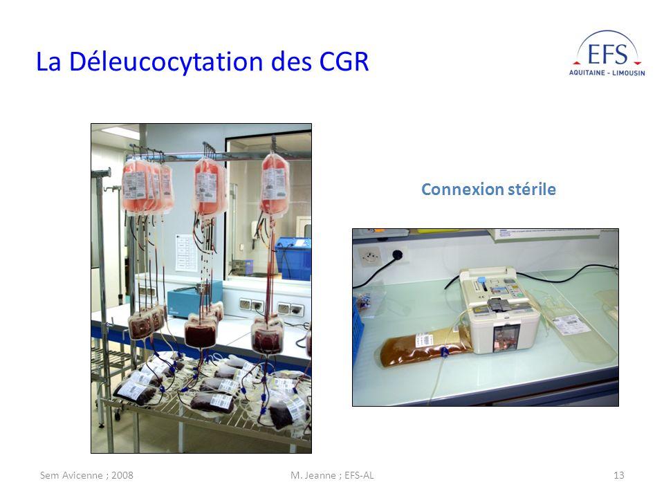 Sem Avicenne ; 2008M. Jeanne ; EFS-AL13 La Déleucocytation des CGR Connexion stérile