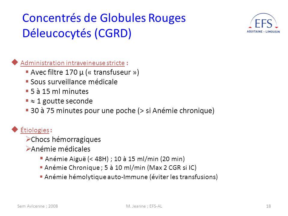 Sem Avicenne ; 2008M. Jeanne ; EFS-AL18 Concentrés de Globules Rouges Déleucocytés (CGRD) Administration intraveineuse stricte : Avec filtre 170 µ («