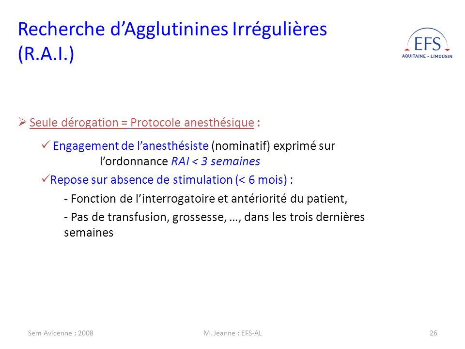 Sem Avicenne ; 2008M. Jeanne ; EFS-AL26 Seule dérogation = Protocole anesthésique : Engagement de lanesthésiste (nominatif) exprimé sur lordonnance RA