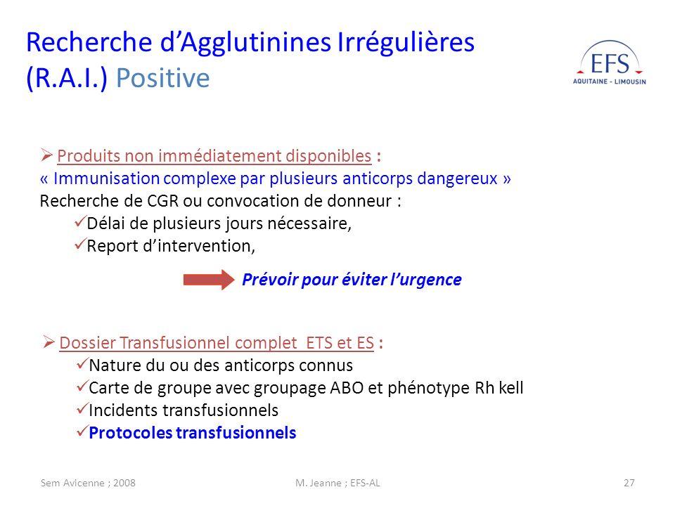 Sem Avicenne ; 2008M. Jeanne ; EFS-AL27 Produits non immédiatement disponibles : « Immunisation complexe par plusieurs anticorps dangereux » Recherche