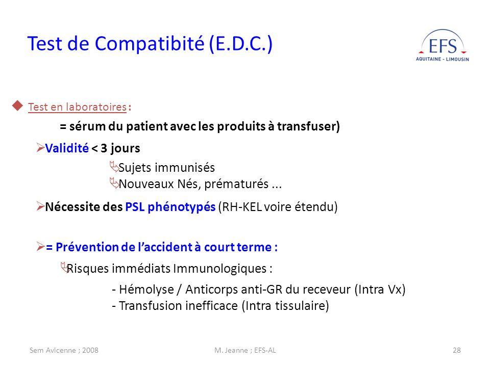 Sem Avicenne ; 2008M. Jeanne ; EFS-AL28 Test de Compatibité (E.D.C.) Test en laboratoires : = sérum du patient avec les produits à transfuser) Validit