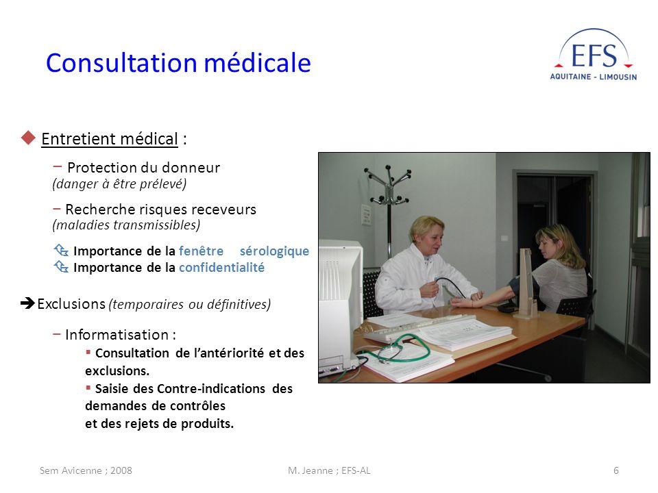 Sem Avicenne ; 2008M. Jeanne ; EFS-AL6 Entretient médical : Protection du donneur (danger à être prélevé) Recherche risques receveurs (maladies transm