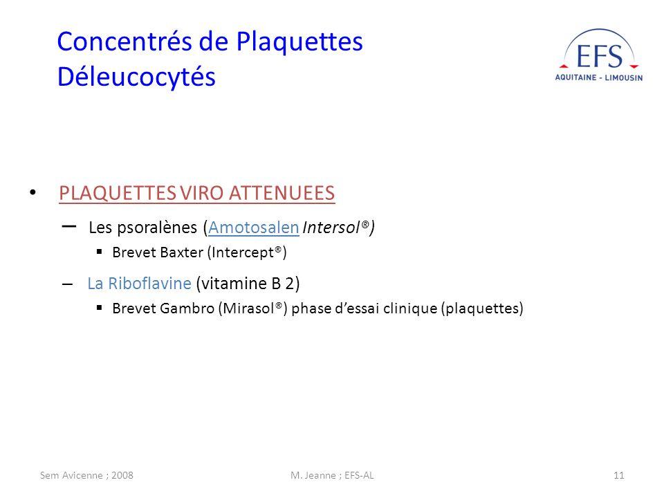 Sem Avicenne ; 2008M. Jeanne ; EFS-AL11 PLAQUETTES VIRO ATTENUEES – Les psoralènes (Amotosalen Intersol®) Brevet Baxter (Intercept®) – La Riboflavine
