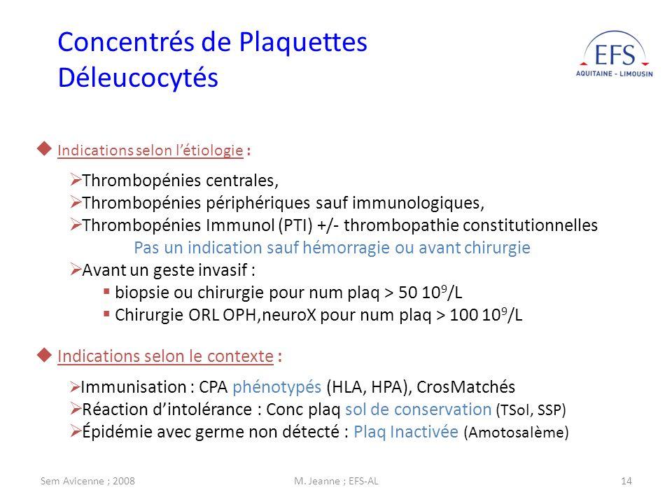Sem Avicenne ; 2008M. Jeanne ; EFS-AL14 Indications selon létiologie : Thrombopénies centrales, Thrombopénies périphériques sauf immunologiques, Throm