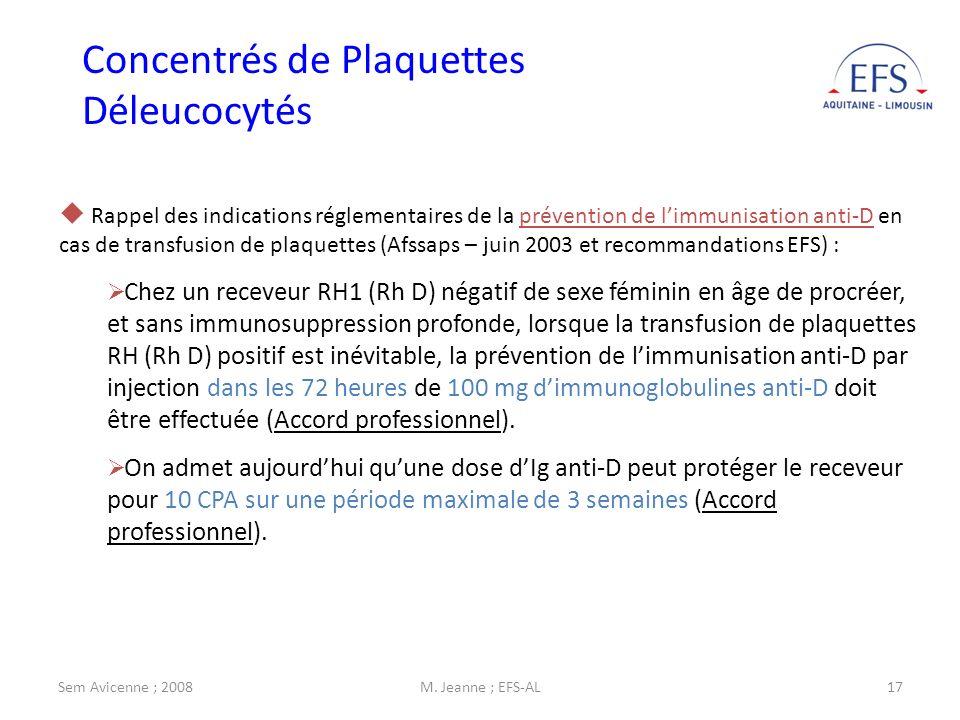 Sem Avicenne ; 2008M. Jeanne ; EFS-AL17 Rappel des indications réglementaires de la prévention de limmunisation anti-D en cas de transfusion de plaque