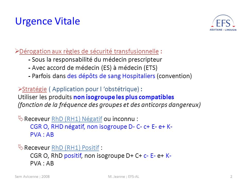Sem Avicenne ; 2008M. Jeanne ; EFS-AL2 Urgence Vitale Dérogation aux règles de sécurité transfusionnelle : - Sous la responsabilité du médecin prescri