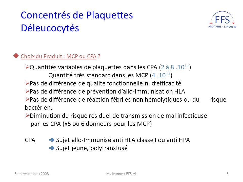 Sem Avicenne ; 2008M. Jeanne ; EFS-AL6 Choix du Produit : MCP ou CPA ? Quantités variables de plaquettes dans les CPA (2 à 8.10 11 ) Quantité très sta