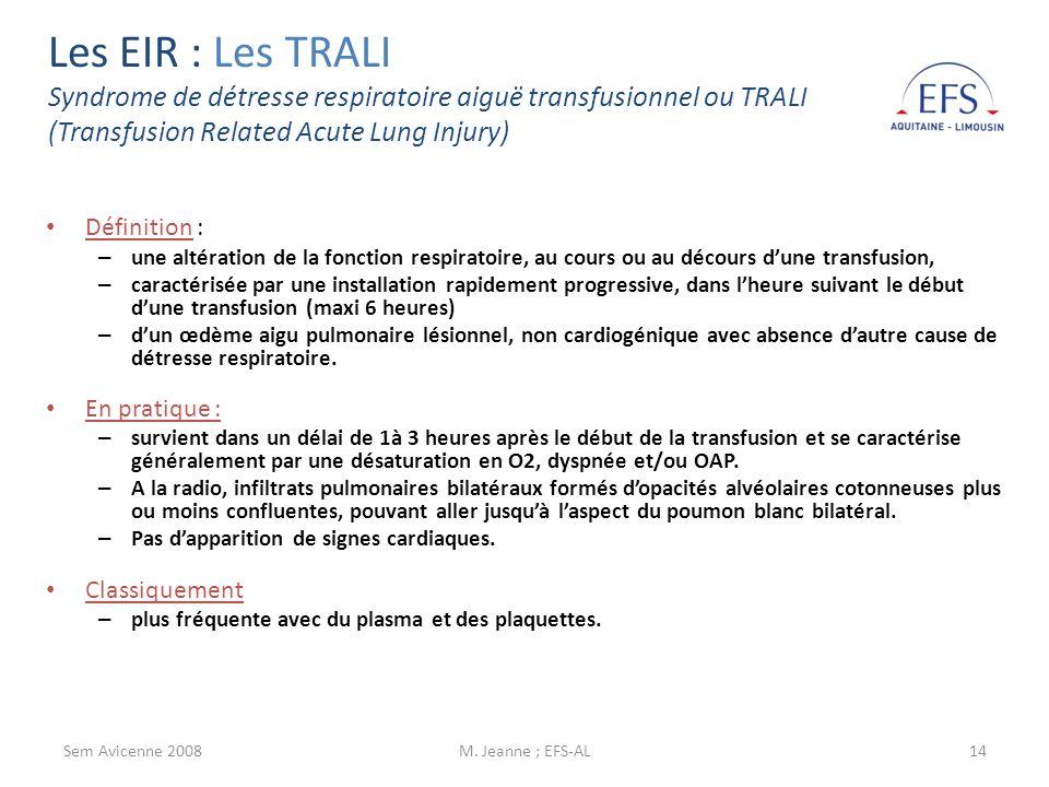 Sem Avicenne 2008M. Jeanne ; EFS-AL14 Définition : – une altération de la fonction respiratoire, au cours ou au décours dune transfusion, – caractéris