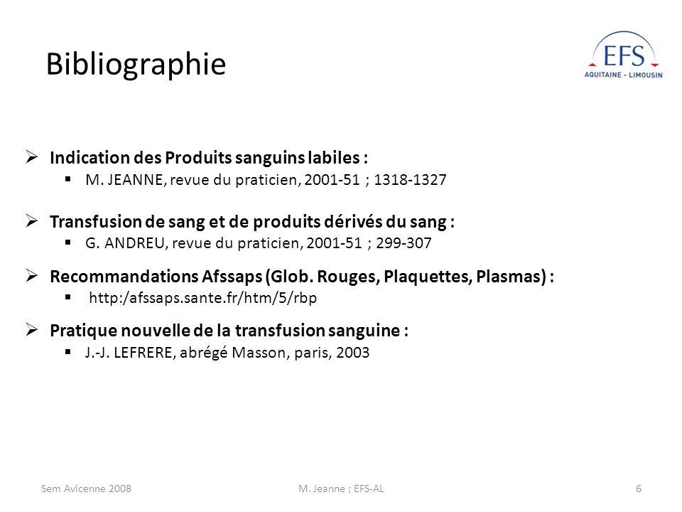 Sem Avicenne 2008M. Jeanne ; EFS-AL6 Bibliographie Indication des Produits sanguins labiles : M.