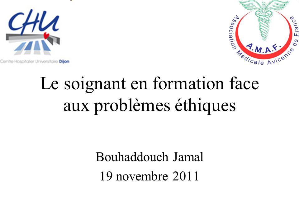 Le soignant en formation face aux problèmes éthiques Bouhaddouch Jamal 19 novembre 2011