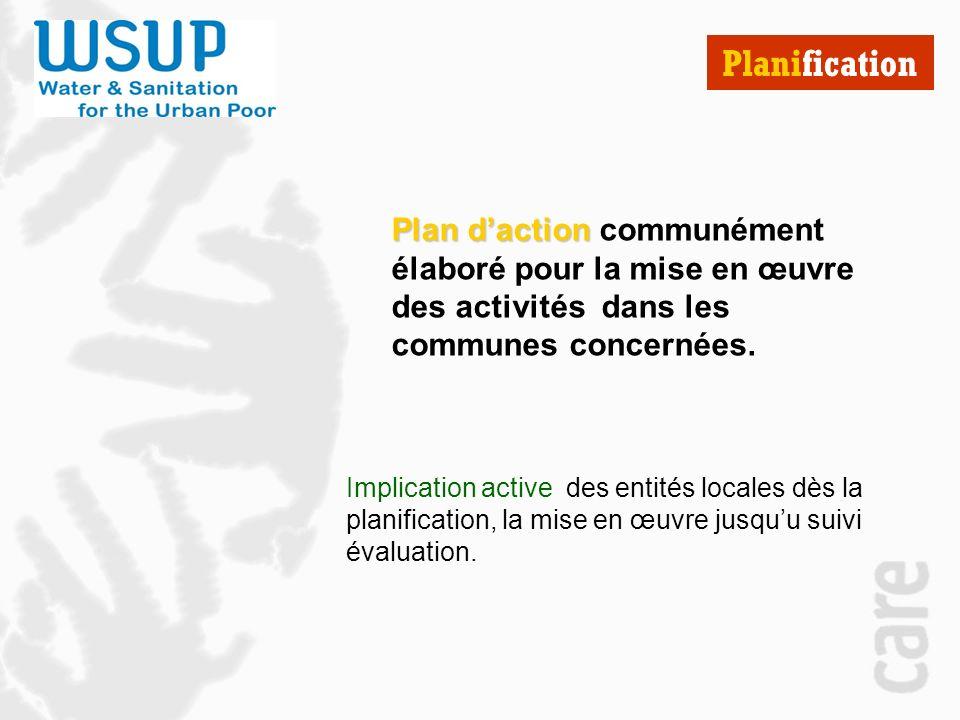 Planification Implication active des entités locales dès la planification, la mise en œuvre jusquu suivi évaluation.