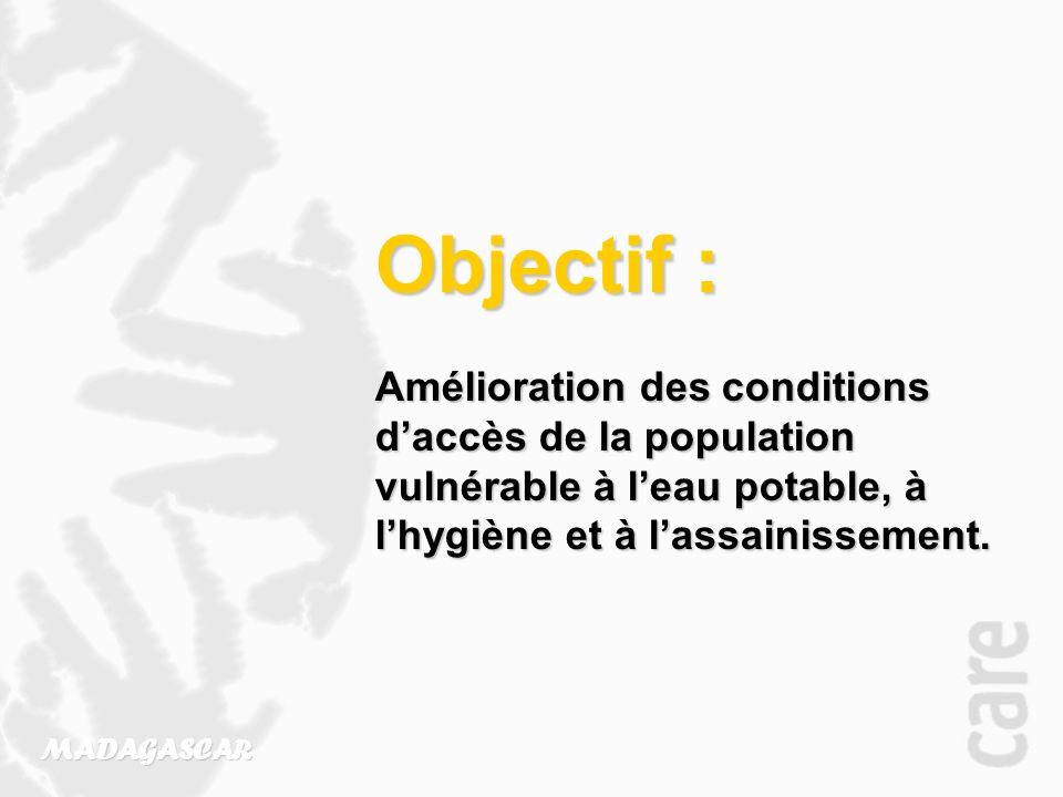 Objectif : Amélioration des conditions daccès de la population vulnérable à leau potable, à lhygiène et à lassainissement.