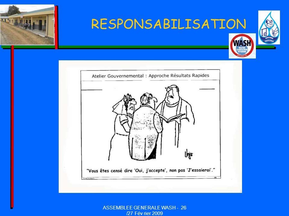 RESPONSABILISATION ASSEMBLEE GENERALE WASH - 26 /27 Fév rier 2009
