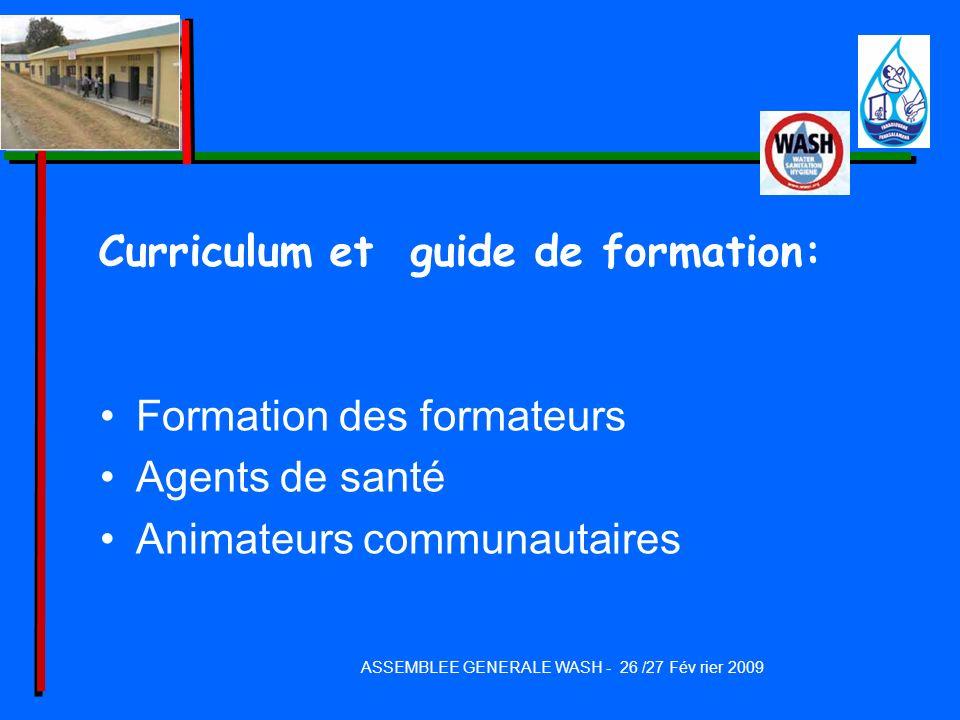 Curriculum et guide de formation: Formation des formateurs Agents de santé Animateurs communautaires ASSEMBLEE GENERALE WASH - 26 /27 Fév rier 2009