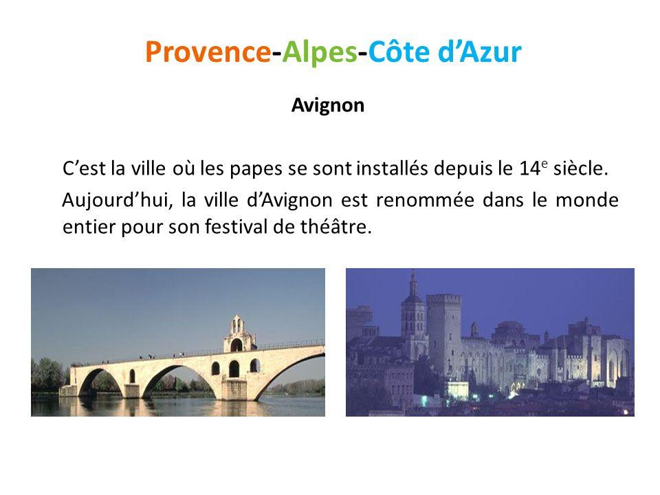 Avignon Cest la ville où les papes se sont installés depuis le 14 e siècle. Aujourdhui, la ville dAvignon est renommée dans le monde entier pour son f