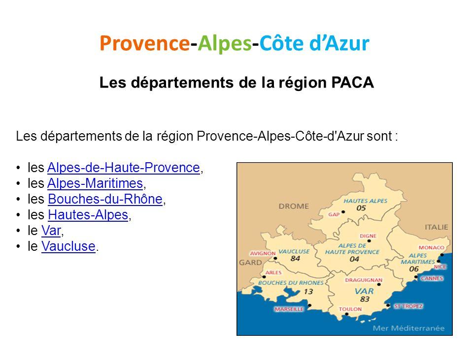 Provence-Alpes-Côte dAzur Les départements de la région PACA Les départements de la région Provence-Alpes-Côte-d'Azur sont : les Alpes-de-Haute-Proven