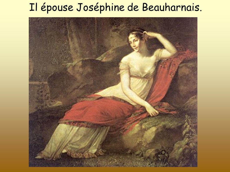 Il épouse Joséphine de Beauharnais.