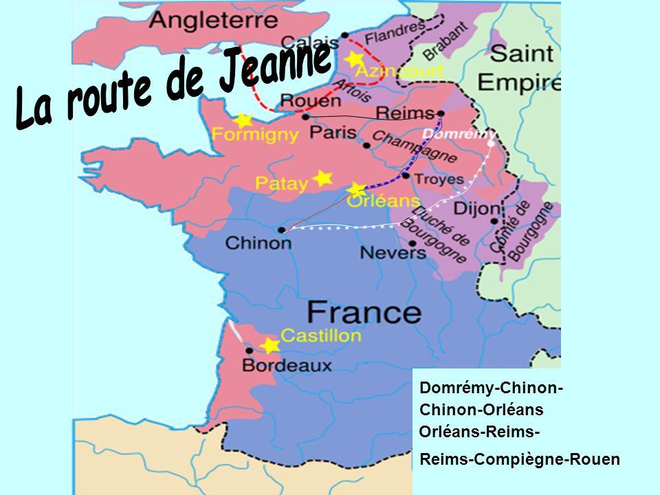 Domrémy-Chinon- Chinon-Orléans Orléans-Reims- Reims-Compiègne-Rouen