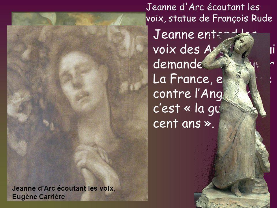 Jeanne entend les voix des Anges: ils lui demandent de sauver La France, en guerre contre lAngleterre: cest « la guerre de cent ans ». Eugène Thirion.