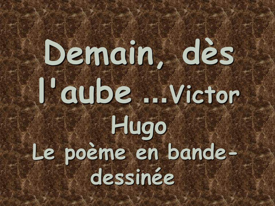 Demain, dès l'aube... Victor Hugo Le poème en bande- dessinée