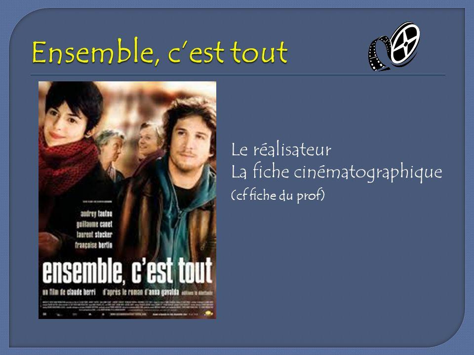 Le réalisateur La fiche cinématographique (cf fiche du prof)