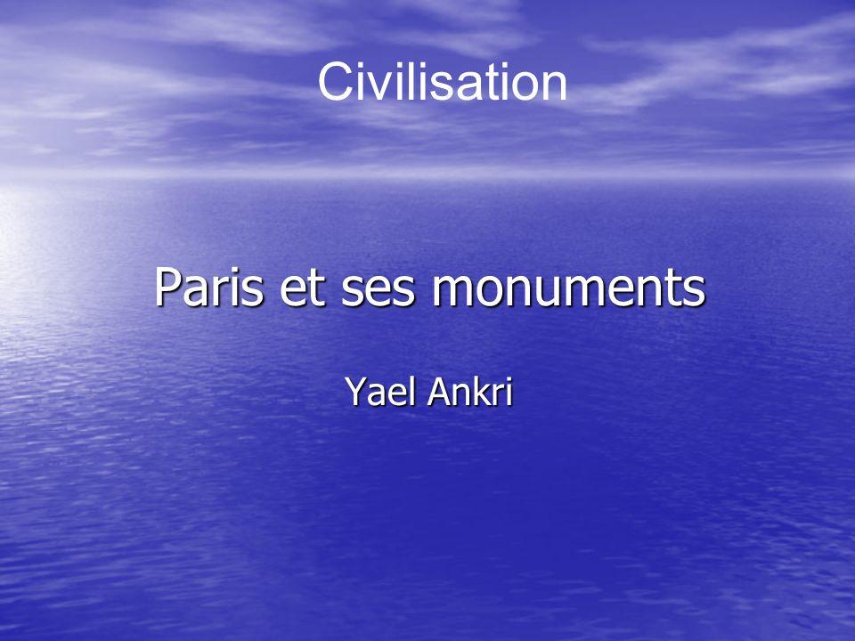 Paris et ses monuments Yael Ankri Civilisation