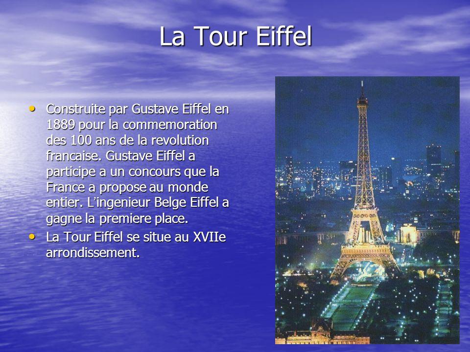 La Tour Eiffel Construite par Gustave Eiffel en 1889 pour la commemoration des 100 ans de la revolution francaise. Gustave Eiffel a participe a un con