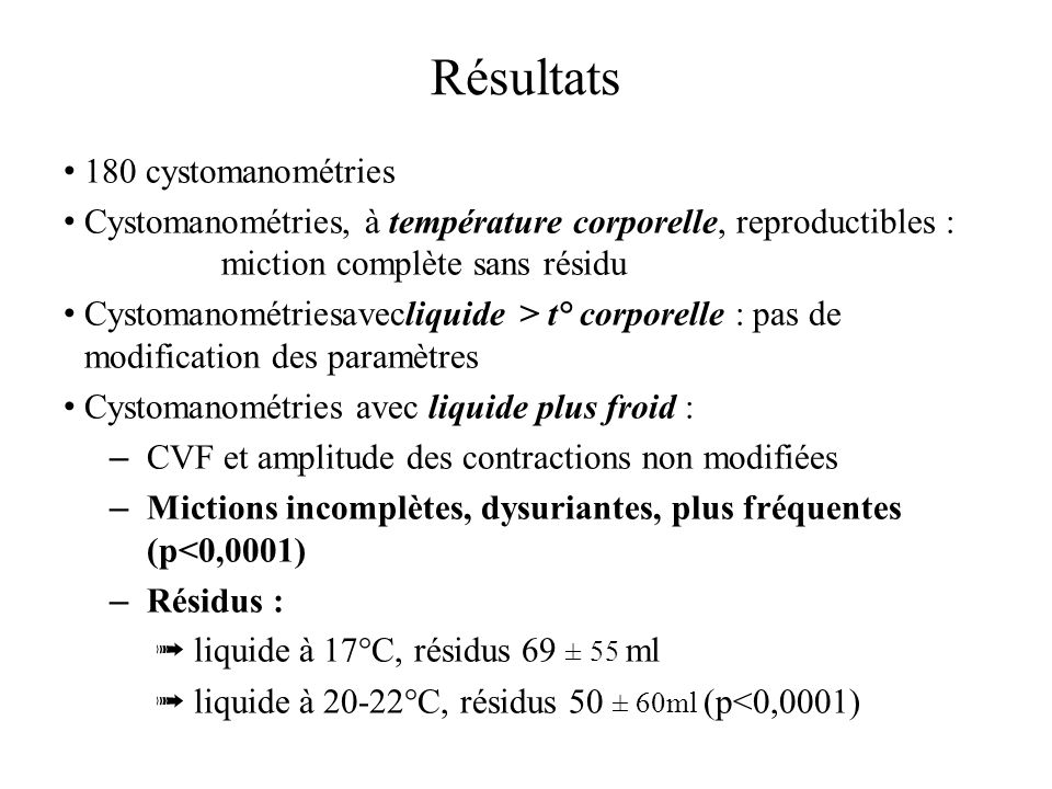 42°C 39°C 22°C 17°C Session de cystomanométrie chez une brebis : 5 tests successifs en perfusant à 38, 40, 17, 25 et 38°C.