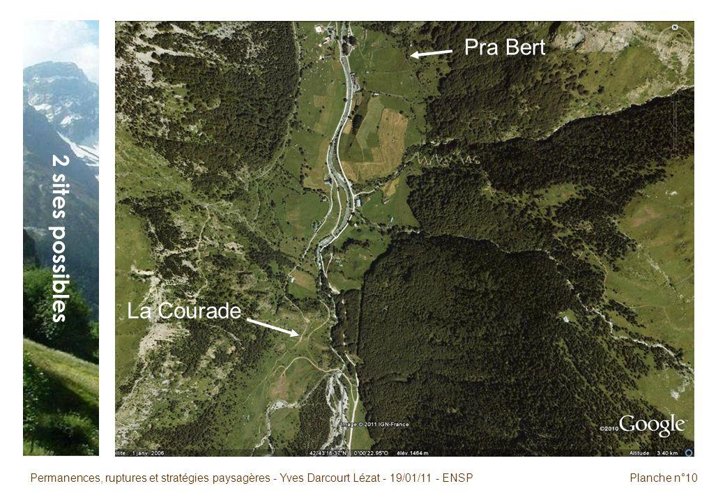 Permanences, ruptures et stratégies paysagères - Yves Darcourt Lézat - 19/01/11 - ENSPPlanche n°10 2 sites possibles La Courade Pra Bert