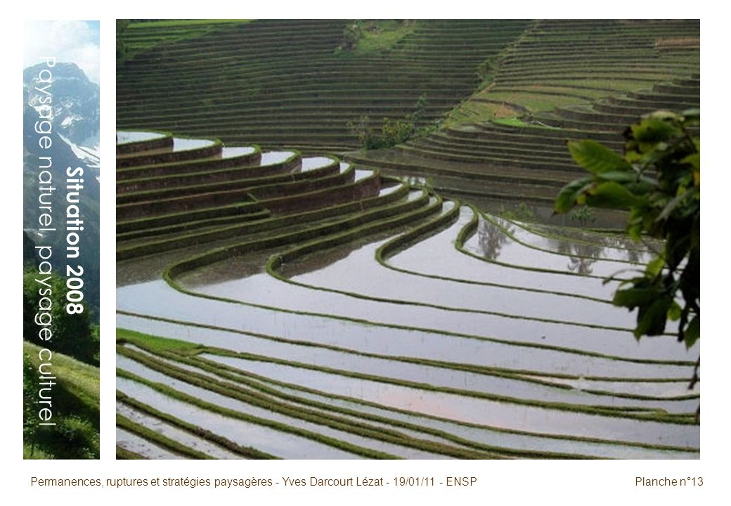 Permanences, ruptures et stratégies paysagères - Yves Darcourt Lézat - 19/01/11 - ENSPPlanche n°13 Situation 2008 Paysage naturel, paysage culturel