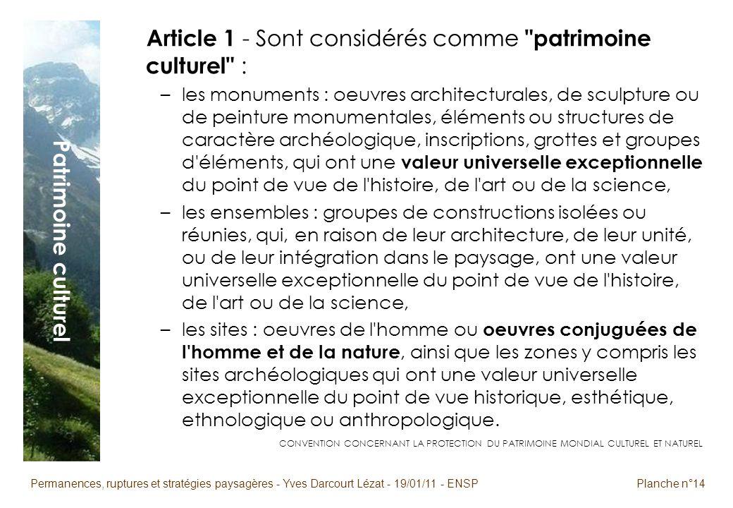 Permanences, ruptures et stratégies paysagères - Yves Darcourt Lézat - 19/01/11 - ENSPPlanche n°14 Patrimoine culturel Article 1 - Sont considérés com