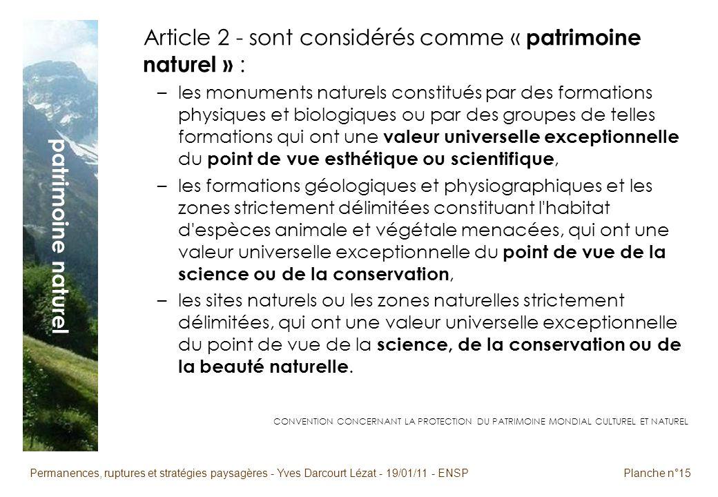 Permanences, ruptures et stratégies paysagères - Yves Darcourt Lézat - 19/01/11 - ENSPPlanche n°15 patrimoine naturel Article 2 - sont considérés comm