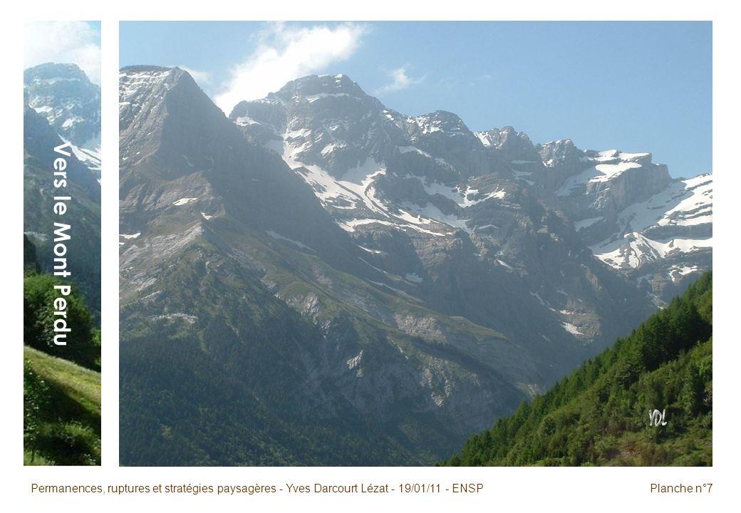 Permanences, ruptures et stratégies paysagères - Yves Darcourt Lézat - 19/01/11 - ENSPPlanche n°7 Vers le Mont Perdu