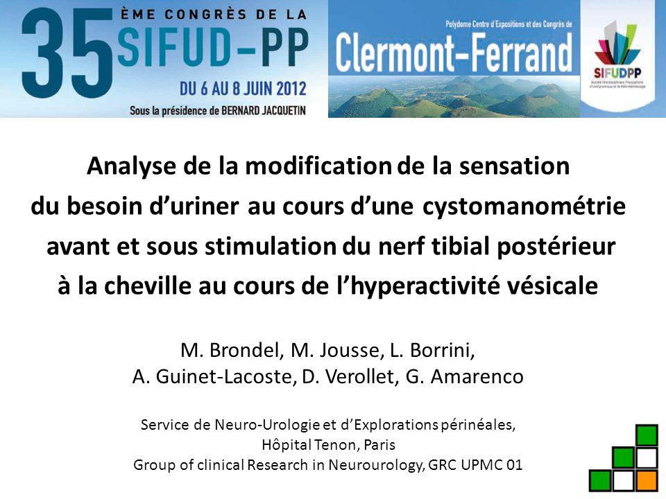 Analyse de la modification de la sensation du besoin duriner au cours dune cystomanométrie avant et sous stimulation du nerf tibial postérieur à la ch