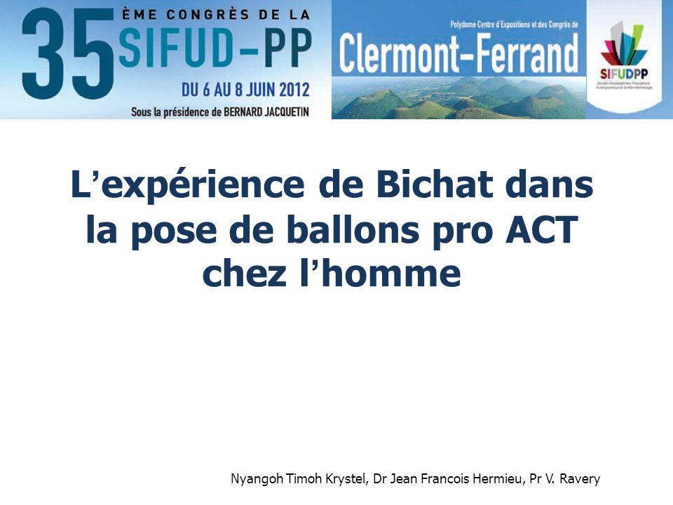 Lexpérience de Bichat dans la pose de ballons pro ACT chez lhomme Nyangoh Timoh Krystel, Dr Jean Francois Hermieu, Pr V. Ravery