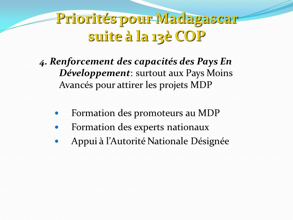 4. Renforcement des capacités des Pays En Développement: surtout aux Pays Moins Avancés pour attirer les projets MDP Formation des promoteurs au MDP F