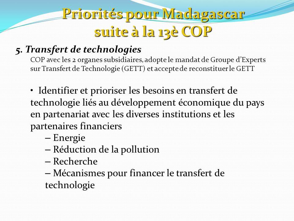 5. Transfert de technologies COP avec les 2 organes subsidiaires, adopte le mandat de Groupe dExperts sur Transfert de Technologie (GETT) et accepte d