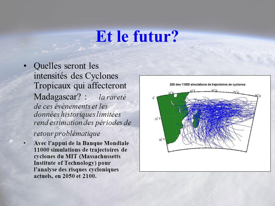 Et le futur? Quelles seront les intensités des Cyclones Tropicaux qui affecteront Madagascar? : la rareté de ces évènements et les données historiques