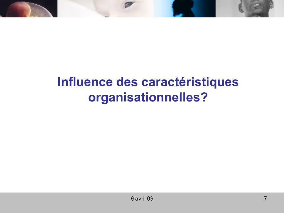 9 avril 0977 Influence des caractéristiques organisationnelles?