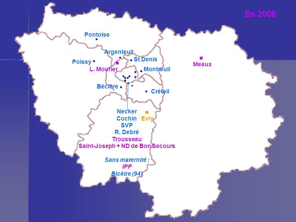 En 2008 Pontoise St Denis Poissy Argenteuil Montreuil Créteil Béclère Necker Cochin SVP R. Debré Trousseau Saint-Joseph + ND de Bon Secours Sans mater