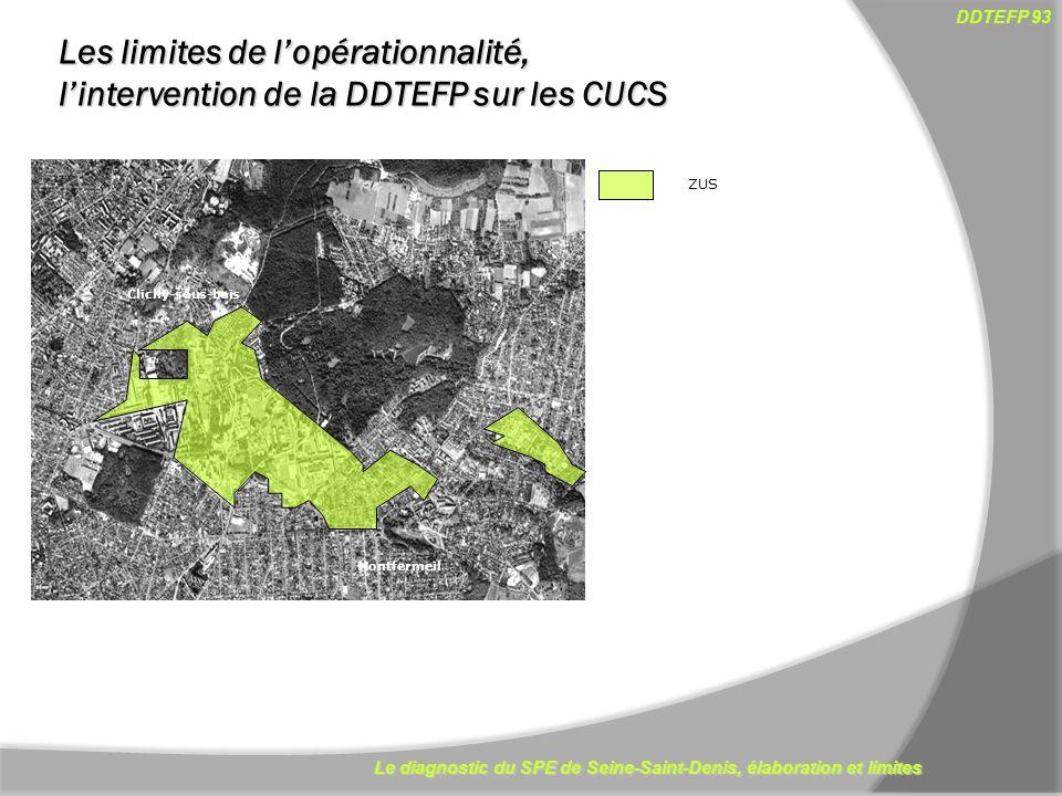 Le diagnostic du SPE de Seine-Saint-Denis, élaboration et limites DDTEFP 93 10 Clichy-sous-bois Montfermeil ZUS Les limites de lopérationnalité, linte