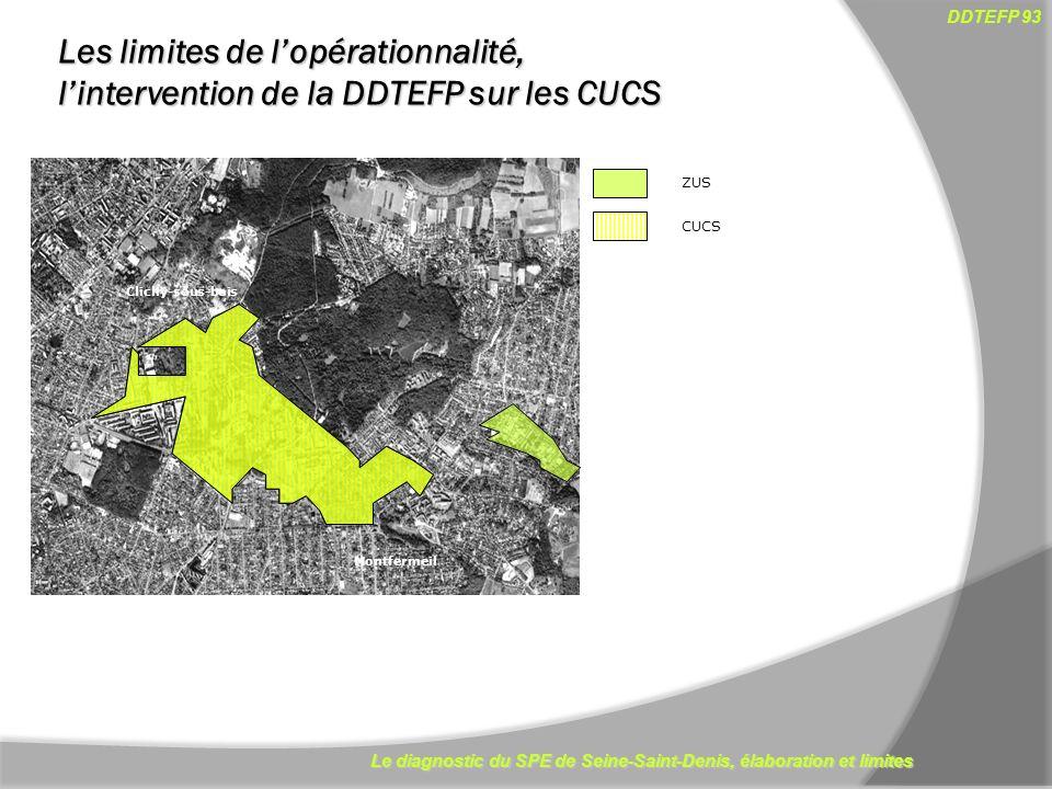Le diagnostic du SPE de Seine-Saint-Denis, élaboration et limites DDTEFP 93 11 Clichy-sous-bois Montfermeil ZUS CUCS Les limites de lopérationnalité,